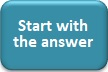 Start with the Answer